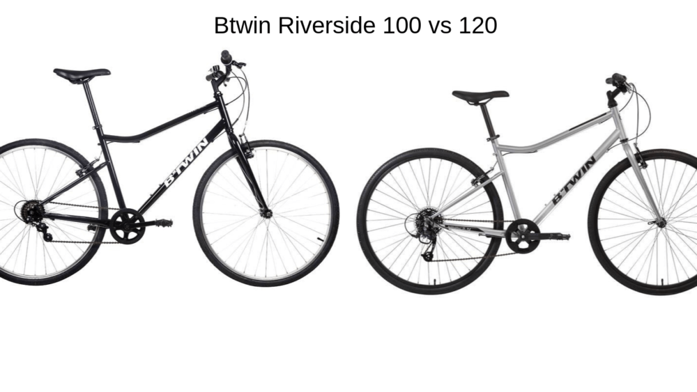 btwin riverside 100 vs 120